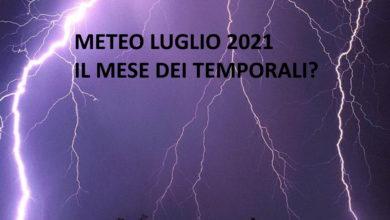 Photo of Meteo Luglio 2021: il mese centrale dell' estate FUNESTATO da TEMPORALI?
